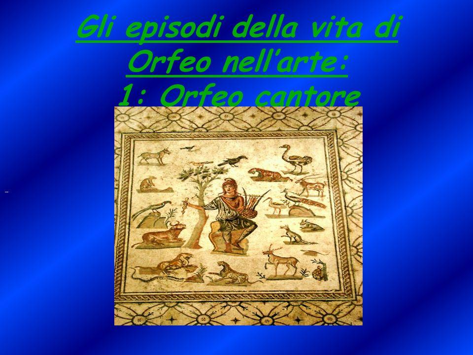 Gli episodi della vita di Orfeo nell'arte: 1: Orfeo cantore