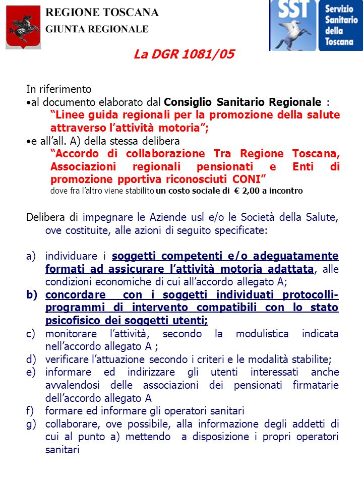 La DGR 1081/05In riferimento. al documento elaborato dal Consiglio Sanitario Regionale :