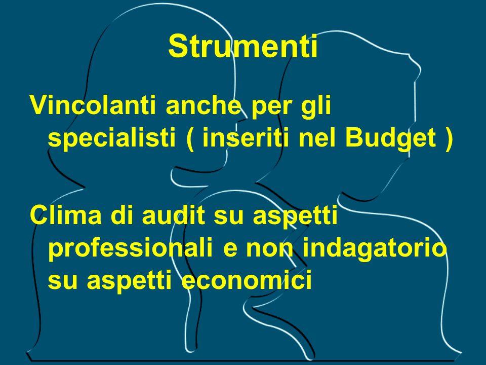 Strumenti Vincolanti anche per gli specialisti ( inseriti nel Budget )