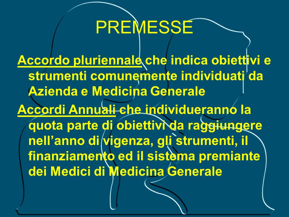 PREMESSEAccordo pluriennale che indica obiettivi e strumenti comunemente individuati da Azienda e Medicina Generale.
