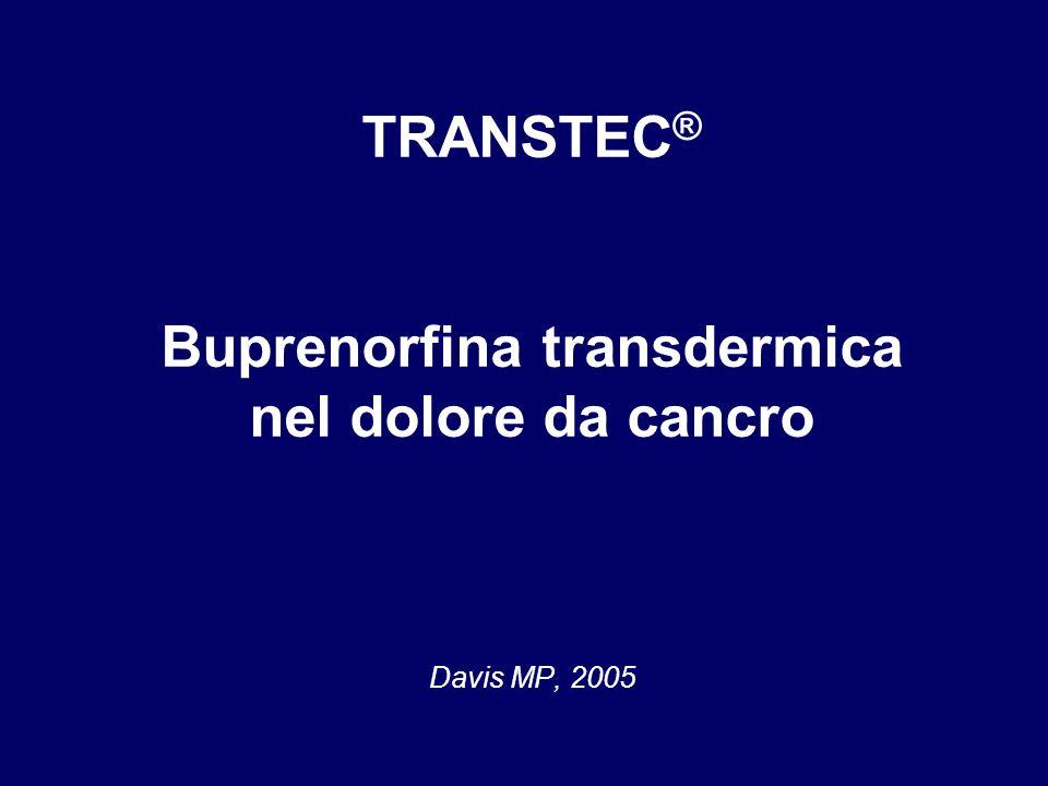 TRANSTEC® Buprenorfina transdermica nel dolore da cancro Davis MP, 2005