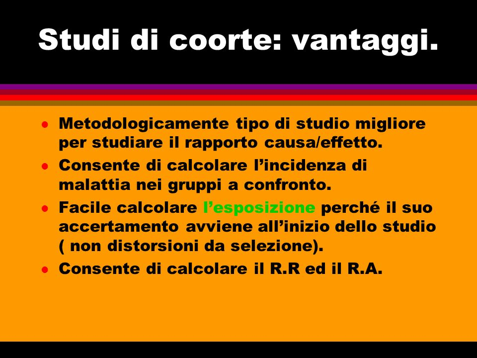 Studi di coorte: vantaggi.