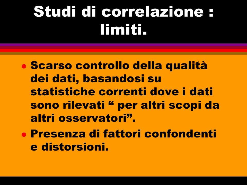 Studi di correlazione : limiti.