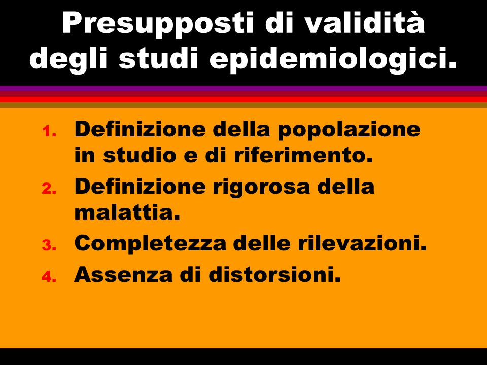 Presupposti di validità degli studi epidemiologici.