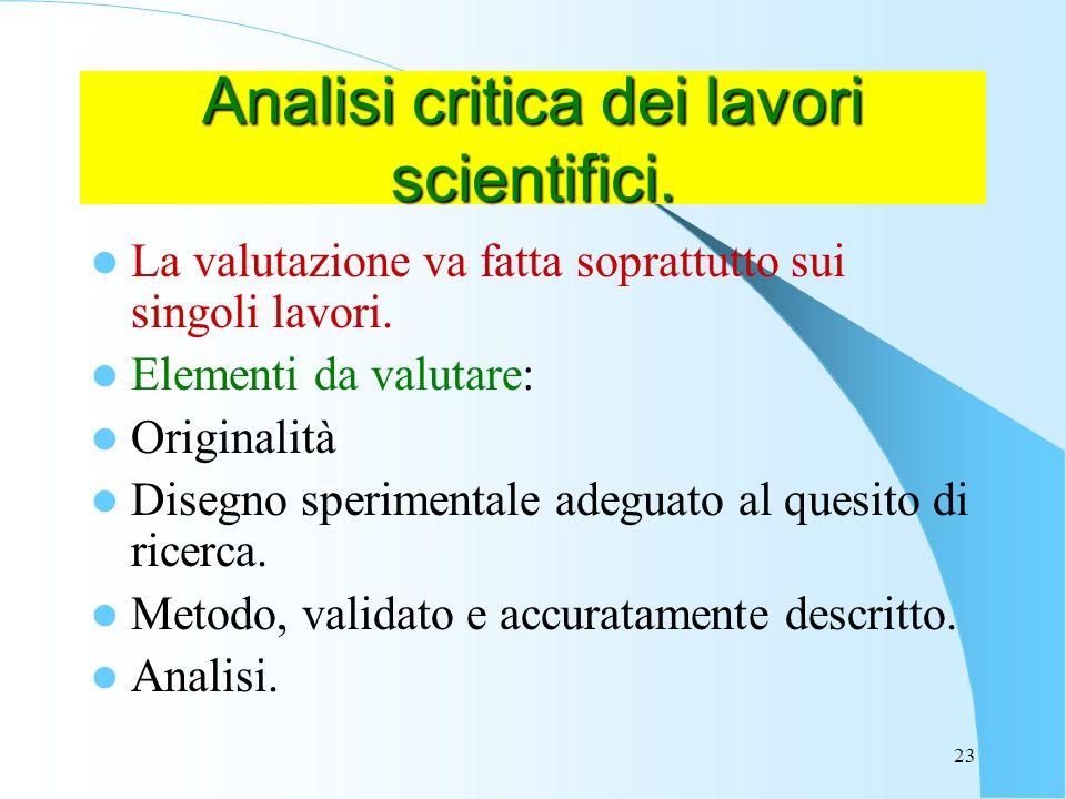 Analisi critica dei lavori scientifici.