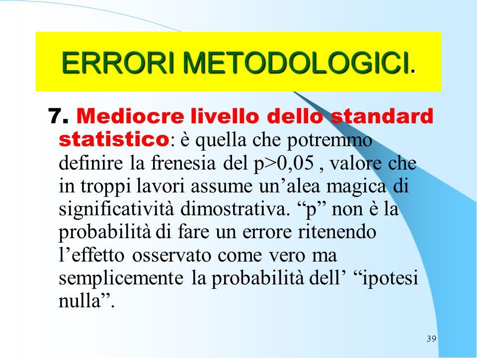 ERRORI METODOLOGICI.