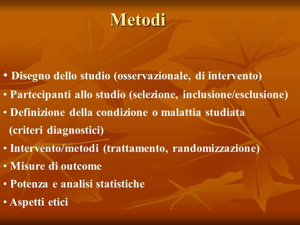 Metodi Disegno dello studio (osservazionale, di intervento)