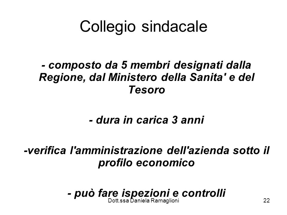 Collegio sindacale - composto da 5 membri designati dalla Regione, dal Ministero della Sanita e del Tesoro.