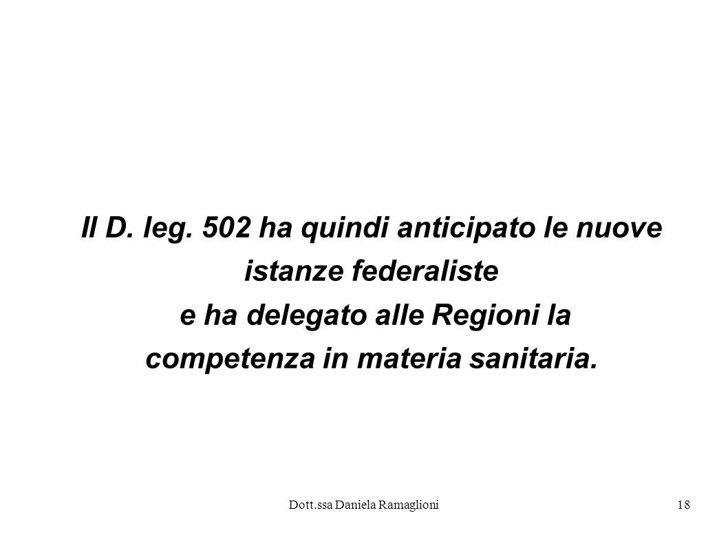 Il D. leg. 502 ha quindi anticipato le nuove istanze federaliste