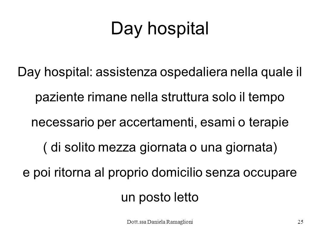 Day hospital Day hospital: assistenza ospedaliera nella quale il