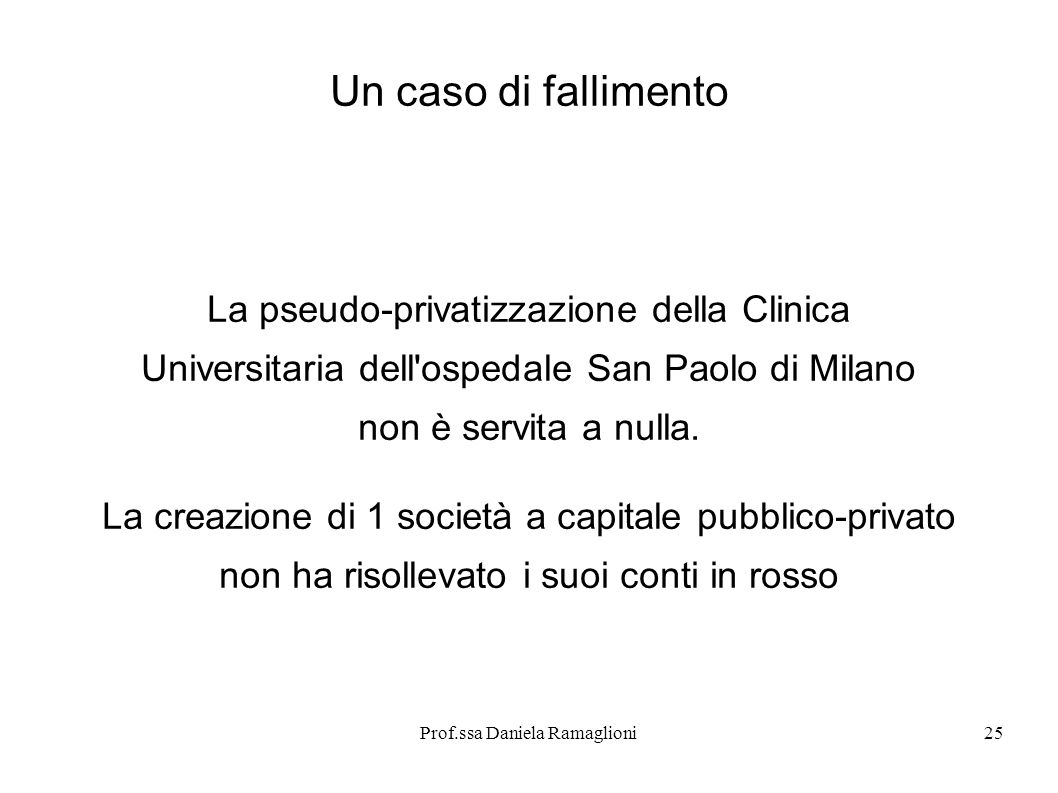Un caso di fallimento La pseudo-privatizzazione della Clinica