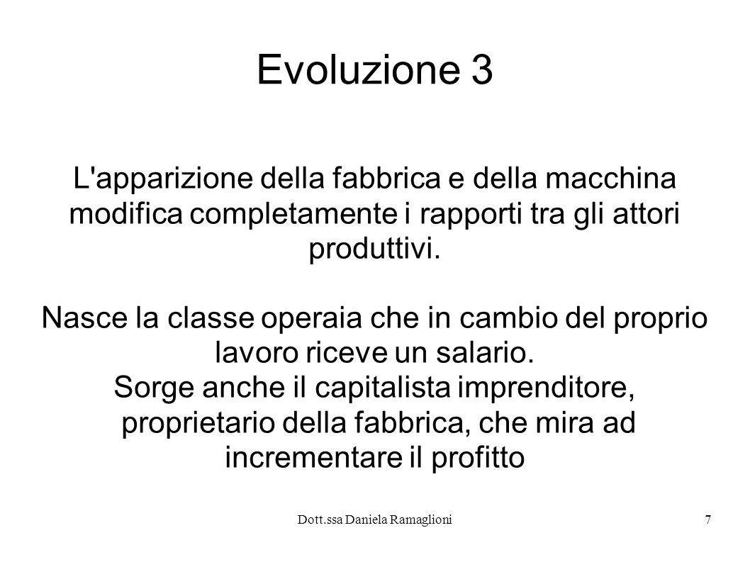 Evoluzione 3 L apparizione della fabbrica e della macchina modifica completamente i rapporti tra gli attori produttivi.