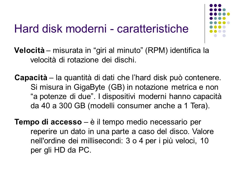 Hard disk moderni - caratteristiche