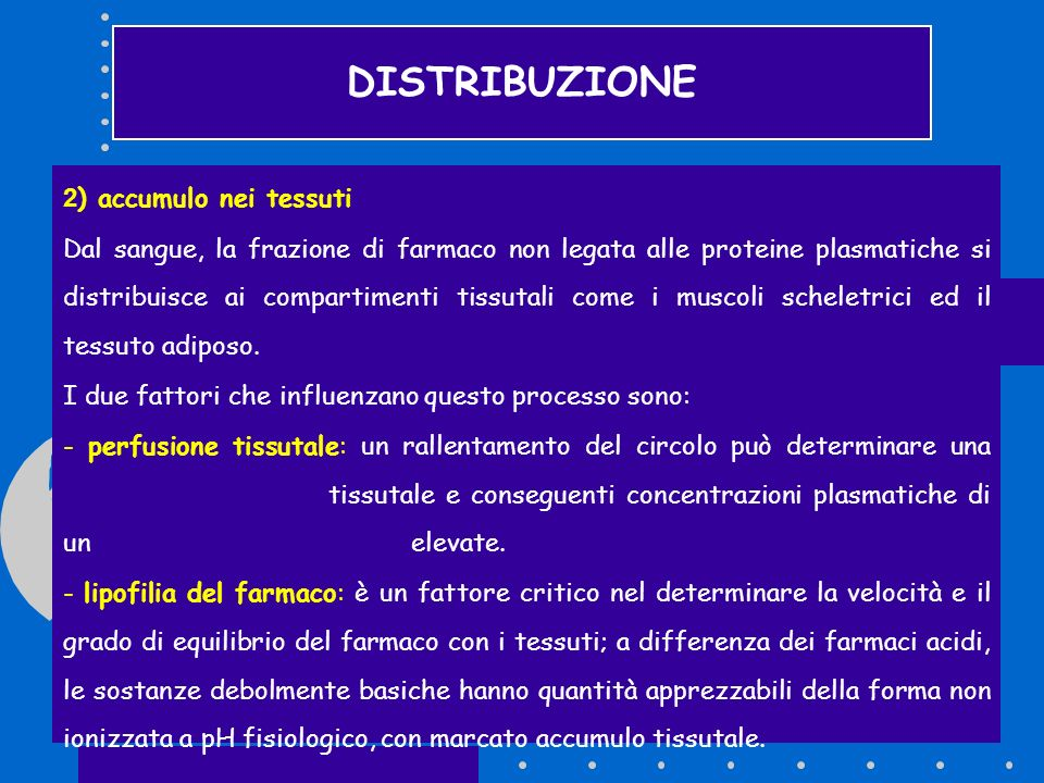 DISTRIBUZIONE 2) accumulo nei tessuti