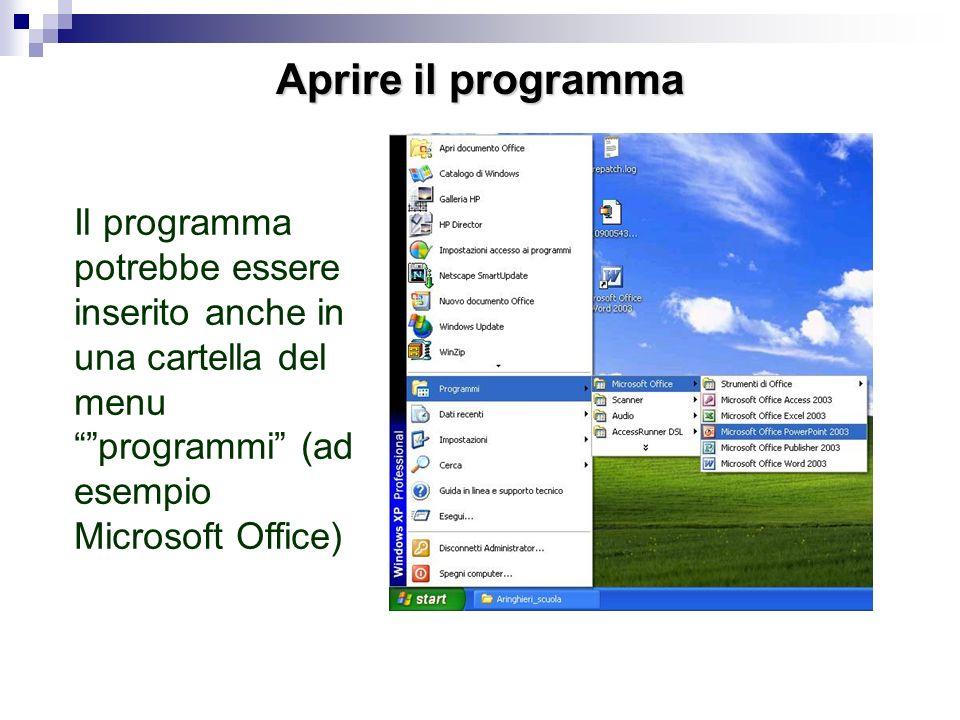 Aprire il programmaIl programma potrebbe essere inserito anche in una cartella del menu programmi (ad esempio Microsoft Office)