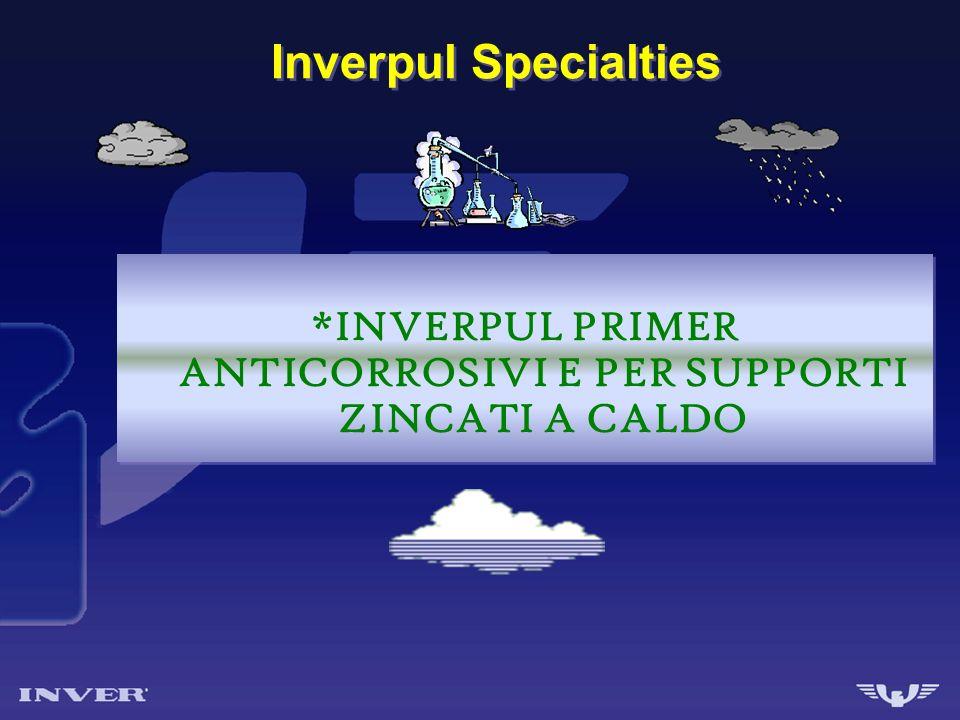 *INVERPUL PRIMER ANTICORROSIVI E PER SUPPORTI ZINCATI A CALDO