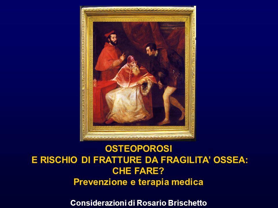 E RISCHIO DI FRATTURE DA FRAGILITA' OSSEA: CHE FARE
