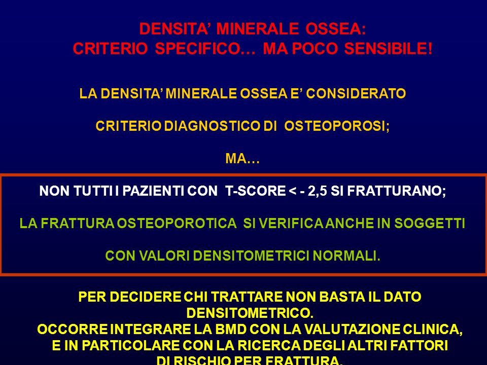 DENSITA' MINERALE OSSEA: CRITERIO SPECIFICO… MA POCO SENSIBILE!