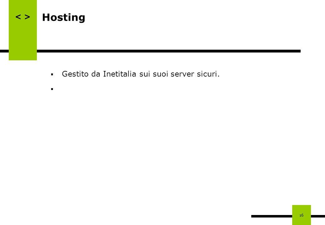 Hosting Gestito da Inetitalia sui suoi server sicuri.