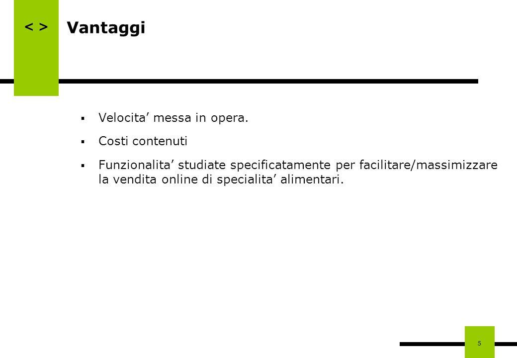 Vantaggi Velocita' messa in opera. Costi contenuti