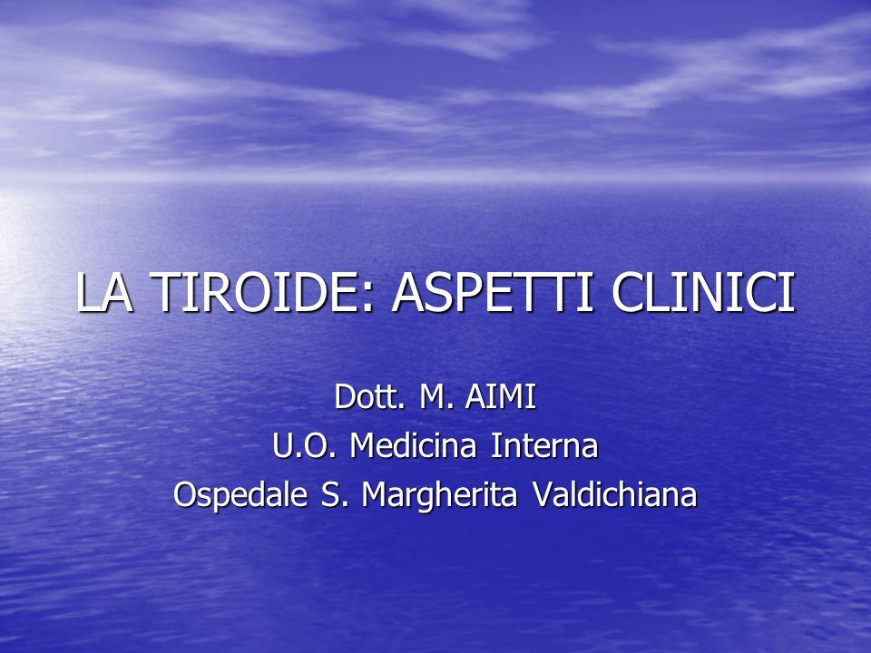 LA TIROIDE: ASPETTI CLINICI