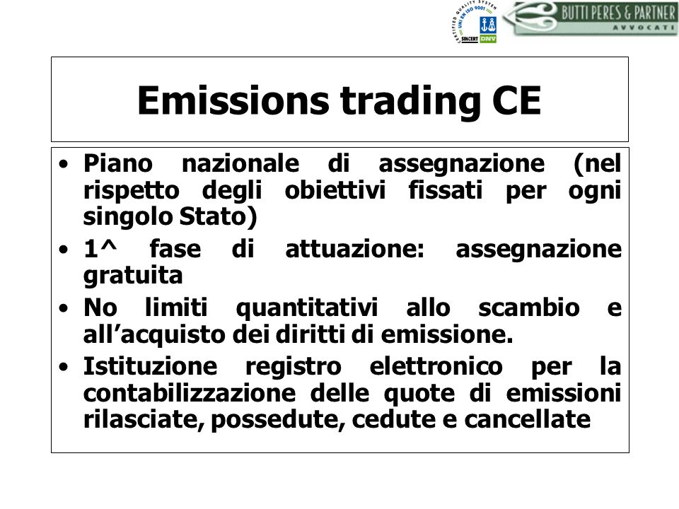 Emissions trading CE Piano nazionale di assegnazione (nel rispetto degli obiettivi fissati per ogni singolo Stato)