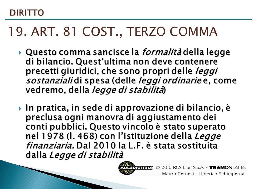 DIRITTO 19. ART. 81 COST., TERZO COMMA.