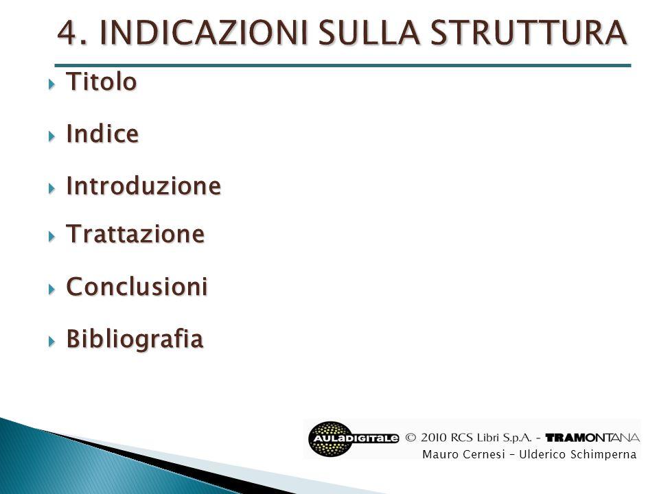 4. INDICAZIONI SULLA STRUTTURA