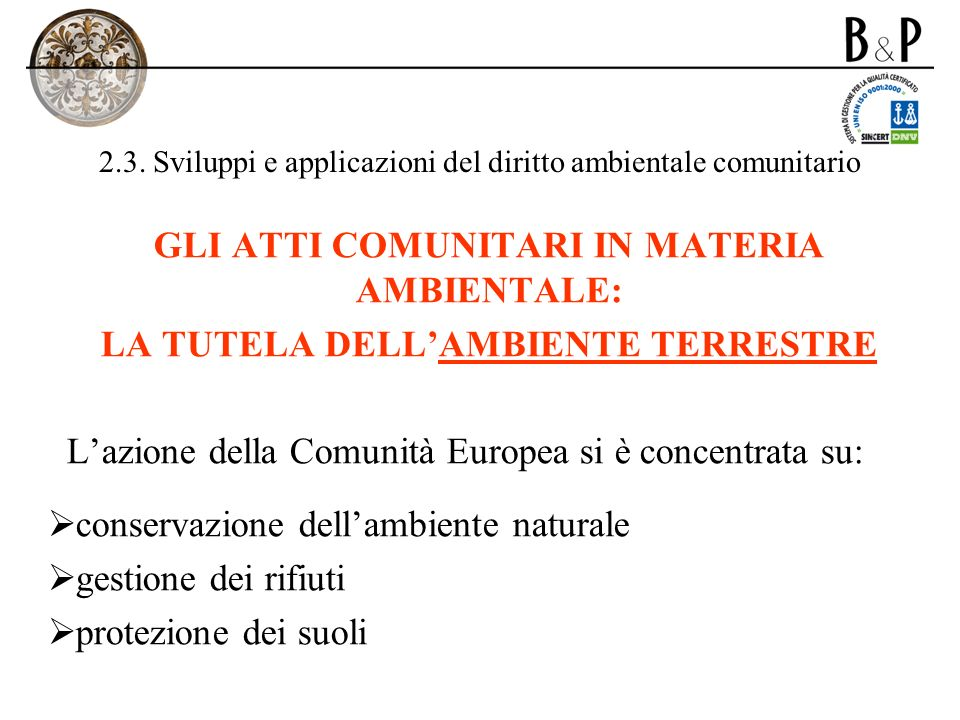 2.3. Sviluppi e applicazioni del diritto ambientale comunitario
