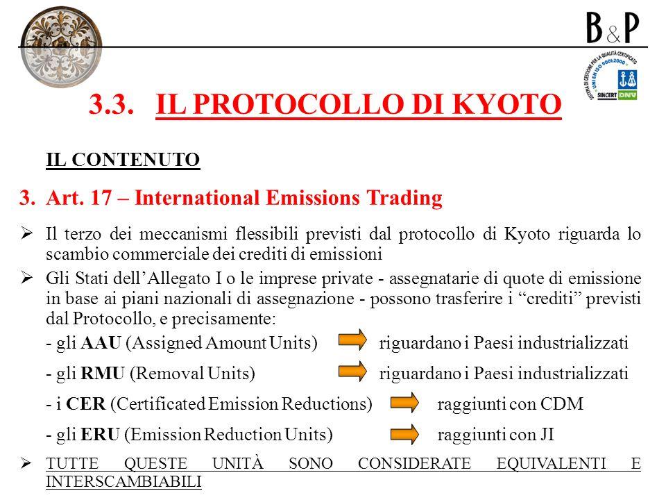 3.3. IL PROTOCOLLO DI KYOTO IL CONTENUTO. 3. Art. 17 – International Emissions Trading.