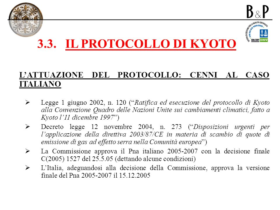 3.3. IL PROTOCOLLO DI KYOTO L'ATTUAZIONE DEL PROTOCOLLO: CENNI AL CASO ITALIANO.