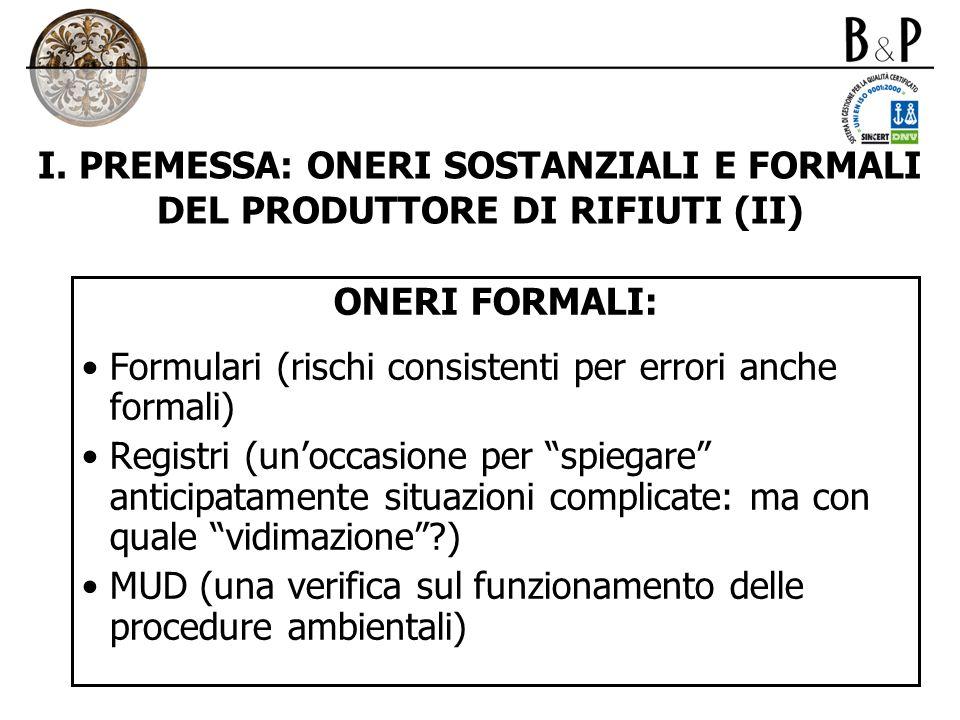 I. PREMESSA: ONERI SOSTANZIALI E FORMALI DEL PRODUTTORE DI RIFIUTI (II)