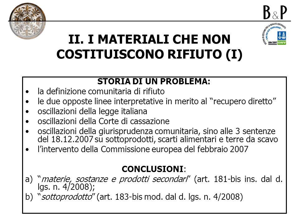 II. I MATERIALI CHE NON COSTITUISCONO RIFIUTO (I)