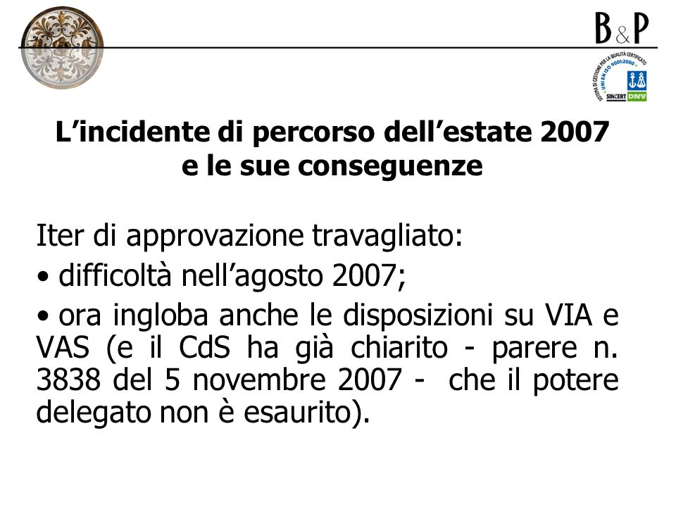 L'incidente di percorso dell'estate 2007 e le sue conseguenze