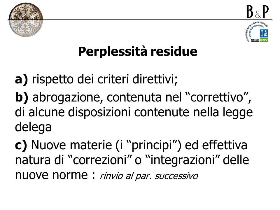 Perplessità residue a) rispetto dei criteri direttivi;