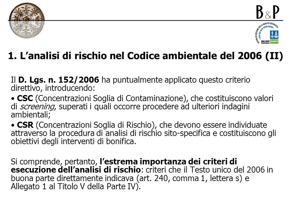 1. L'analisi di rischio nel Codice ambientale del 2006 (II)