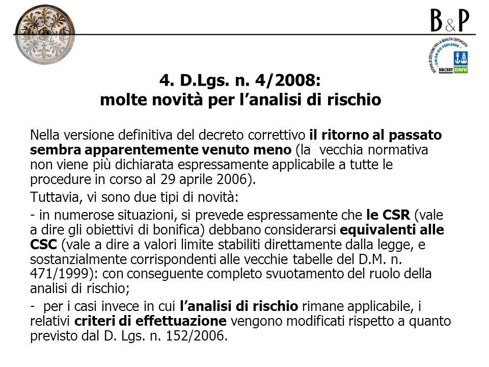 4. D.Lgs. n. 4/2008: molte novità per l'analisi di rischio
