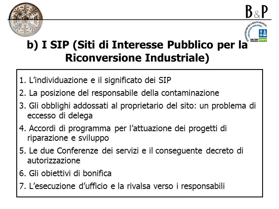 b) I SIP (Siti di Interesse Pubblico per la Riconversione Industriale)