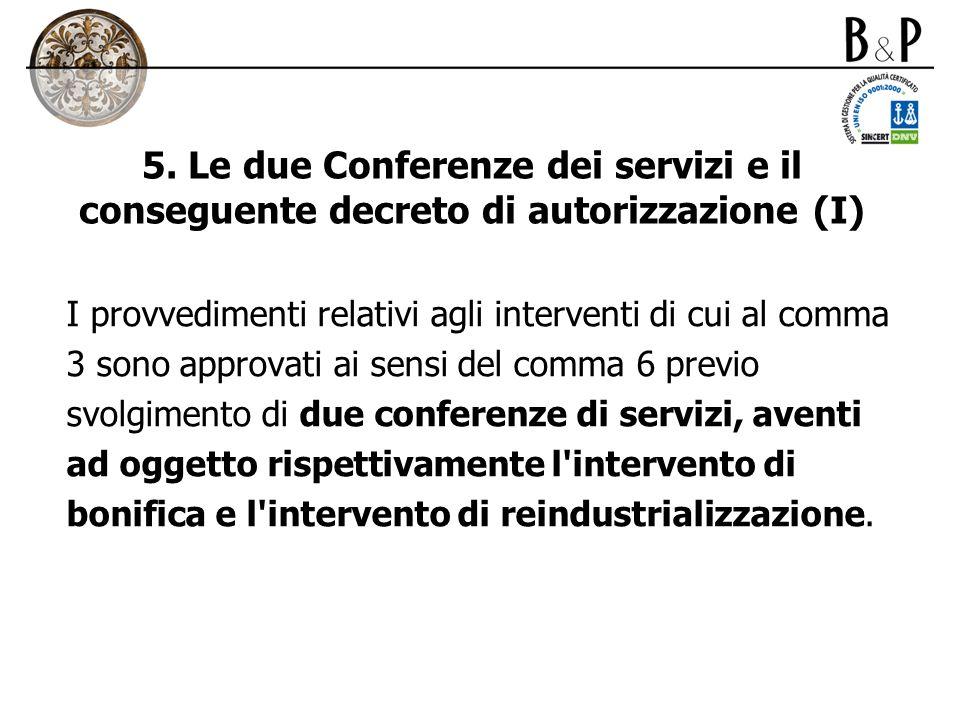 5. Le due Conferenze dei servizi e il conseguente decreto di autorizzazione (I)