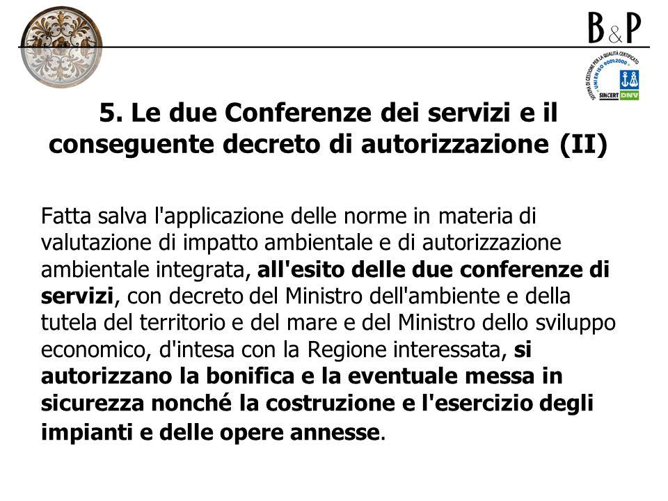 5. Le due Conferenze dei servizi e il conseguente decreto di autorizzazione (II)