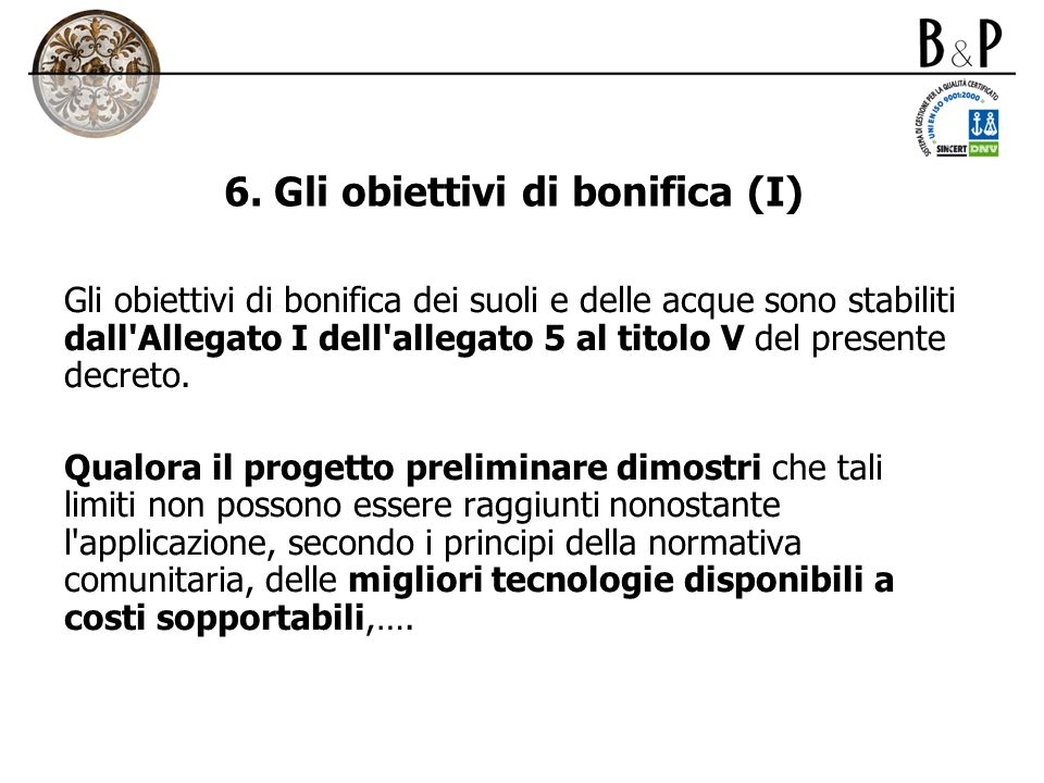 6. Gli obiettivi di bonifica (I)