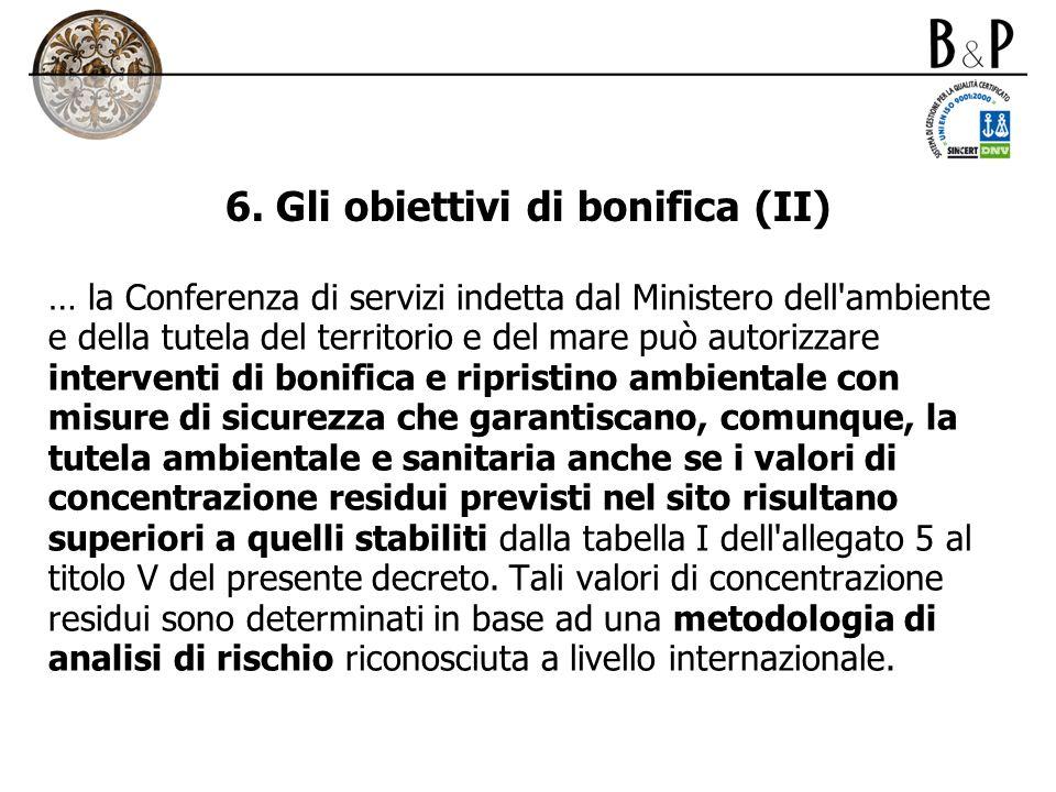 6. Gli obiettivi di bonifica (II)
