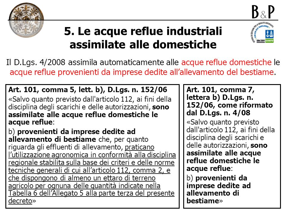5. Le acque reflue industriali assimilate alle domestiche