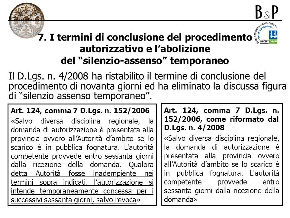 7. I termini di conclusione del procedimento autorizzativo e l'abolizione del silenzio-assenso temporaneo