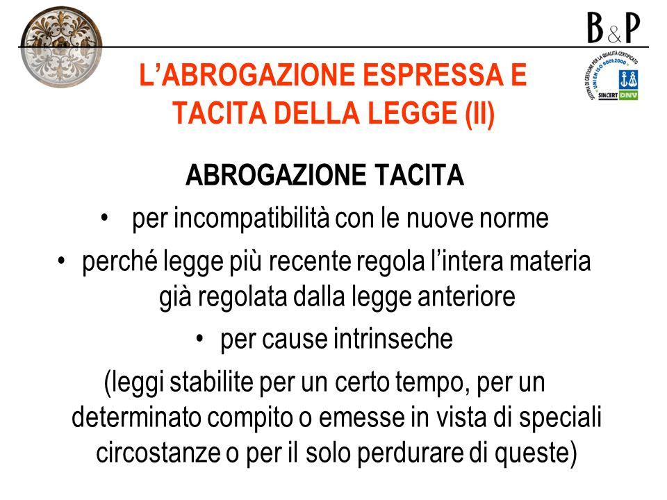 L'ABROGAZIONE ESPRESSA E TACITA DELLA LEGGE (II)