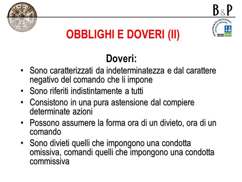 OBBLIGHI E DOVERI (II) Doveri: