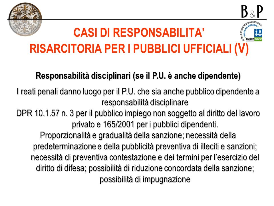 CASI DI RESPONSABILITA' RISARCITORIA PER I PUBBLICI UFFICIALI (V)