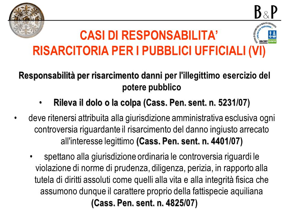 CASI DI RESPONSABILITA' RISARCITORIA PER I PUBBLICI UFFICIALI (VI)