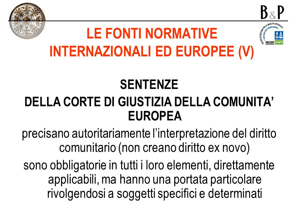 LE FONTI NORMATIVE INTERNAZIONALI ED EUROPEE (V)