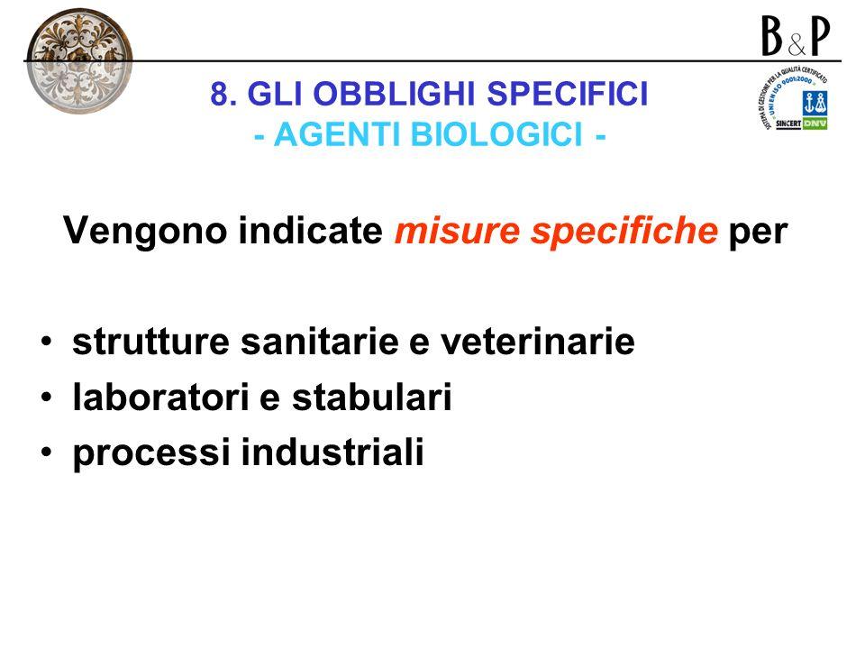 8. GLI OBBLIGHI SPECIFICI - AGENTI BIOLOGICI -